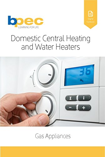 Domestic Central Heating and Water Heaters (CENWAT) (Gas Appliances Book 1)
