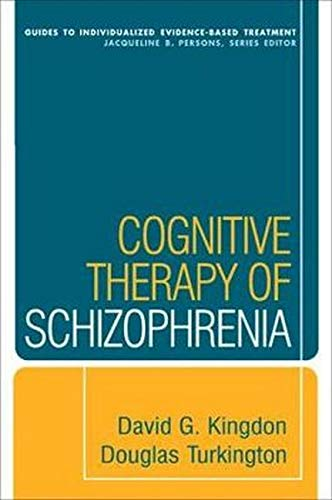 Cognitive Therapy of Schizophrenia (Guides to Individualized...