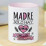 La Mente es Maravillosa - Taza con frase y dibujo divertido (Madre solo hay una y como la ma ninguna) Regalo original para MAM