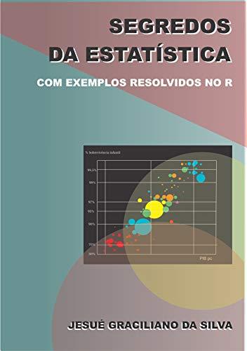 Secretos estadísticos: con ejemplos resueltos en software libre R