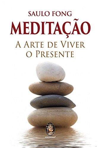 Meditation: the Art of Living in the Present