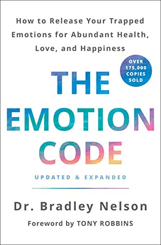 The Emotion Code: How to Release Your Trapped Emotions for...