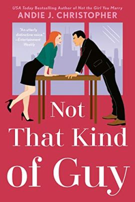 Not That Kind of Guy by [Andie J. Christopher]