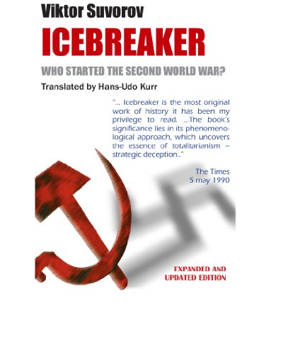 Icebreaker.  WHO STARTED THE SECOND WORLD WAR? by [Viktor Suvorov, Alla Roger, Arcadiy Dubovoy, Hans-Udo Kurr]