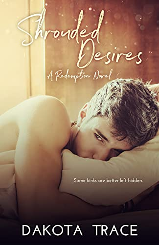 Shrouded Desires (Redemption Book 1) by [Dakota  Trace ]