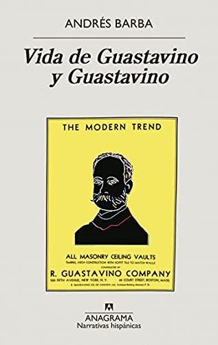 Vida de Guastavino y Guastavino: 656 (Narrativas hispánicas)