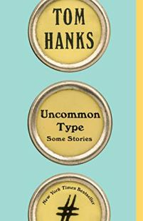 Uncommon Type: Some Stories by [Tom Hanks]