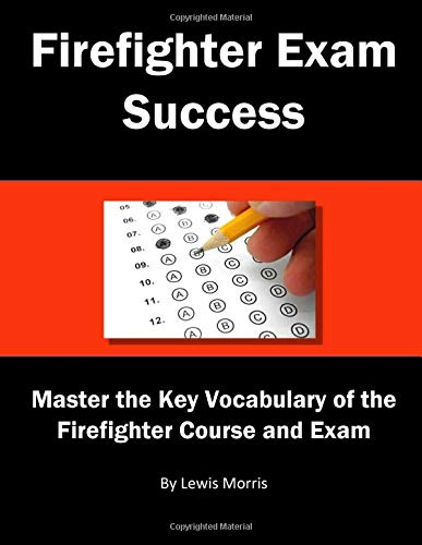 Firefighter Exam Success: Master the Key Vocabulary of the Firefighter Course and Exam