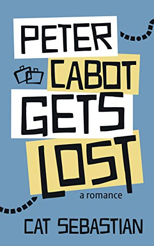 Peter Cabot Gets Lost (The Cabots Book 2) by [Cat Sebastian]