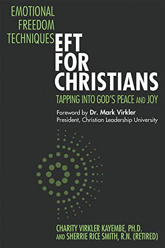 Emotional Freedom Techniques—EFT for Christians: Tapping...