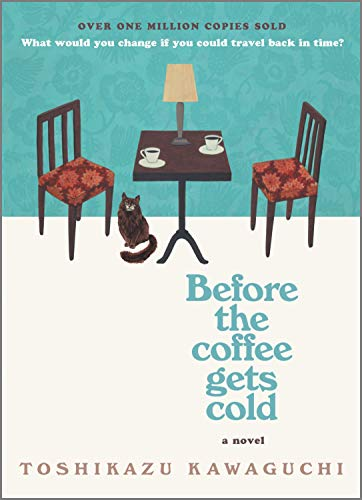 Before the Coffee Gets Cold: A Novel Kindle Edition