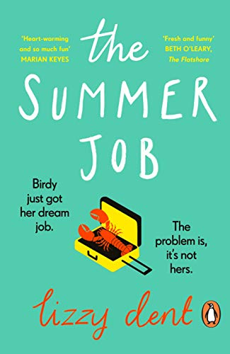 The Summer Job: The hottest new debut of 2021 by [Lizzy Dent]