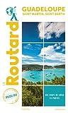 Guide du Routard Guadeloupe Saint-Martin, Saint-Barth 2021/22: +...