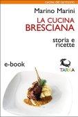 La cucina bresciana: Storia e ricette (Cucine del territorio)