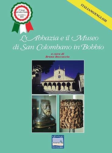 L'abbazia e il museo di San Colombano in Bobbio. Ediz. italiana e inglese