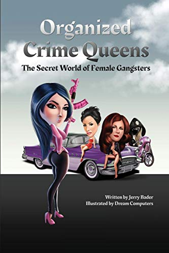 Organized Crime Queens: The Secret World of Female Gangsters