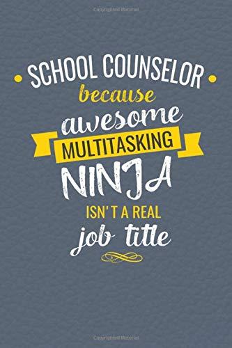 School Counselor Because Awesome Multi-Tasking Ninja Isn't A...