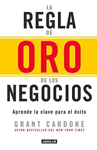 La Regla de Oro de Los Negocios - Aprende La Clave del Axito / The 10x Rule: The Only Difference Bet