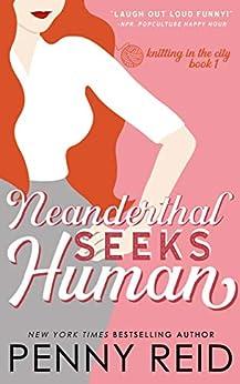 Neanderthal seeks Human by Penny Reid