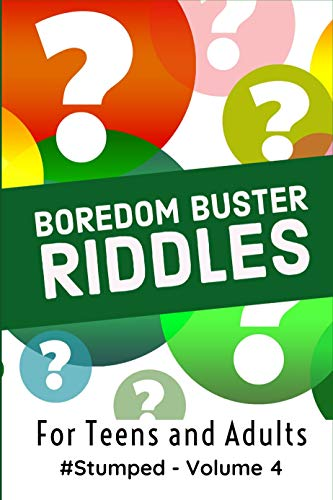 Boredom Buster Riddles: #Stumped - Volume 4 - For Teens and Adults