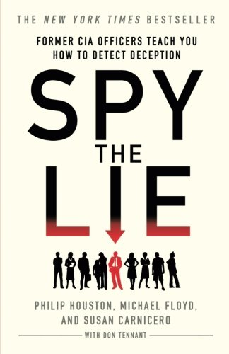 Spy the Lie: Former CIA Officers Teach You How to Detect...