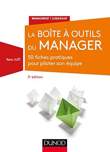 La Boîte à outils du manager - 3e éd. - 50 fiches pratiques pour piloter son équipe: 50 fiches pratiques pour piloter son équipe