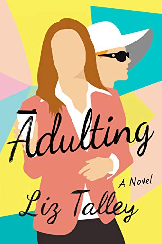 Adulting: A Novel by [Liz Talley]