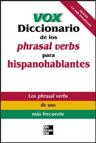 Vox Diccionario de los phrasal verbs para hispanohablantes: Phrasal Verbs for Spanish Speakers (CLS.