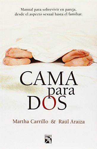 Cama para dos / Bed for Two: Manual Para Sobrevivir En Pareja, Desde El Aspecto Sexual Hasta El Fami