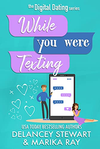 While You Were Texting (Digital Dating Book 2) by [Marika Ray, Delancey  Stewart]