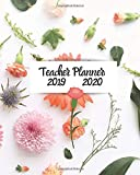 Teacher Planner: 2019-2020: Pretty Floral with Monthly and Weekly spreads, inspirational Teaching Quotes & Daily Lesson Planner: (Inspire Teachers: Planners & Lesson Plans)