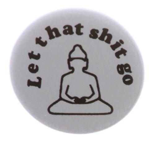 "Let that shit go 2.25"" Bottle Opener w/Keyring Buddha Yoga..."