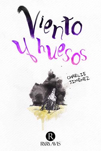 Viento y huesos de Charlie Jiménez