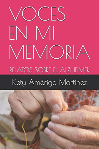 VOCES EN MI MEMORIA: RELATOS SOBRE EL ALZHEIMER