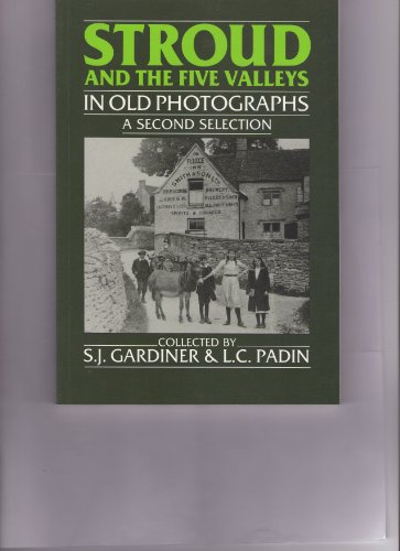 Stroud and the Five Valleys in Old Photographs: A Second Selection (Britain in Old Photographs)