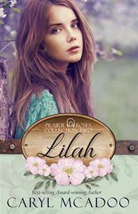 Lilah (Prairie Roses Collection Book 5) by [Caryl McAdoo]