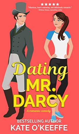 Dating Mr. Darcy: A romantic comedy (Love Manor Romantic Comedy Book 1) by [Kate O'Keeffe]