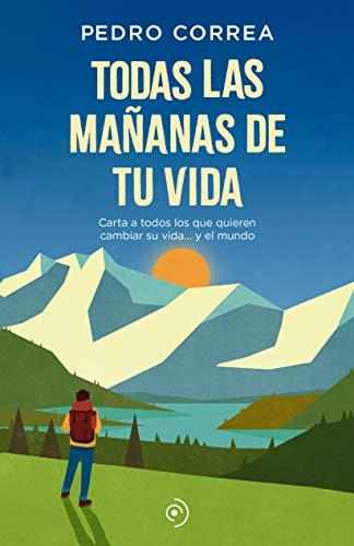 Todas las mañanas de tu vida de Pedro Correa