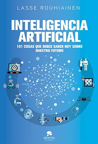 Inteligencia artificial: 101 cosas que debes saber hoy sobre nuestro futuro (Sin colección)