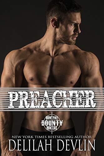Preacher (Montana Bounty Hunters: Dead Horse, MT Book 2) by [Delilah Devlin]
