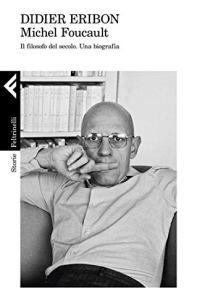 Michel Foucault: Il filosofo del secolo. Una biografia eBook: Eribon, Didier, Alunni, Lorenzo: Amazon.it: Kindle Store