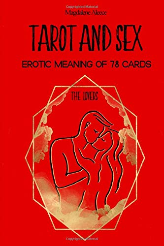 TAROT AND SEX: Erotic meaning of 78 cards