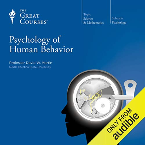 Psychology of Human Behavior Audiobook By David W. Martin, The Great Courses cover art
