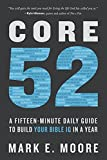 Core 52: A Fifteen-Minute Daily Guide to Build Your Bible IQ in a Year