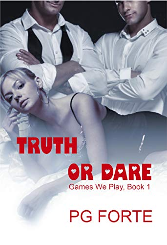 Truth or Dare by [PG Forte]