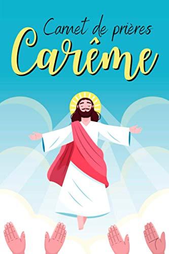 Carnet de prires Carme: Carnet de Carme pour noter vos penses , les versets de la Bible et des Saintes critures | Journal Chrtien pour vous ... Cadeau pour Noel un anniversaire ou le Careme