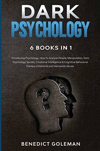 Dark Psychology 6 Books in 1: Introducing Psychology, How To...
