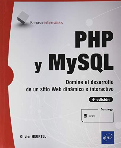 PHP y MySQL - Domine el desarrollo de un sitio web dinámico e interactivo (4ª edición)