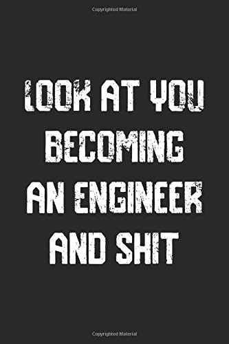 Look at you becoming An Engineer And Shit Funny Engineer...