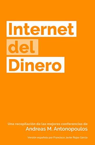 Internet del Dinero (The Internet of Money nº 1)